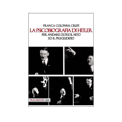 La psicobiografia di Hitler. Per andare oltre il mito ed il pregiudizio