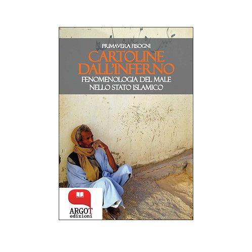 (ebook) Cartoline dall'inferno. Fenomenologia del male nello Stato Islamico