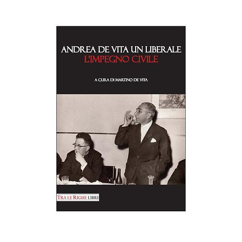 Andrea De Vita un liberale. L'impegno civile