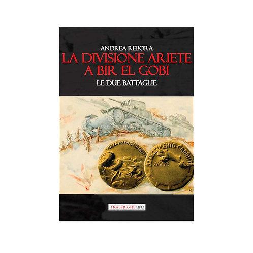 La divisione Ariete a Bir El Gobi. Le due battaglie