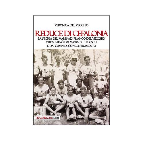 Reduce di Cefalonia. La storia del marinaio Franco Del Vecchio