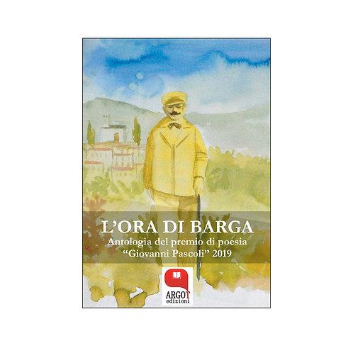 (ebook) L'ora di Barga. Antologia del Premio di poesia «Giovanni Pascoli» 2019
