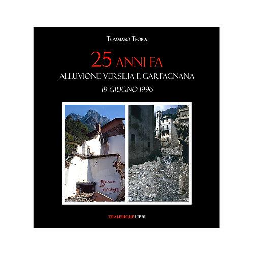 25 anni fa. Alluvione Versilia e Garfagnana. 19 giugno 1996