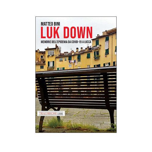 Luk down. Memorie della pandemia da Covid-19 a Lucca