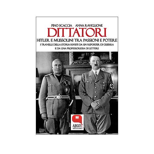 (ebook) Dittatori. Hitler e Mussolini tra passioni e potere