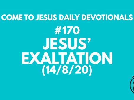 #170 – JESUS' EXALTATION (14/8/20)