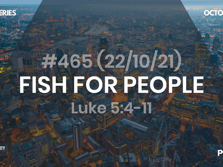 #465 (22/10/21) FISH FOR PEOPLE