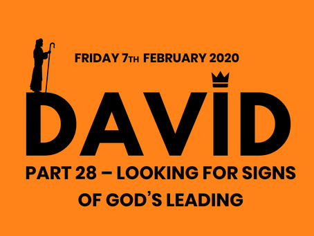 PART 28 – LOOKING FOR SIGNS OF GOD'S LEADING (7/2/20)