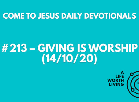 #213 – GIVING IS WORSHIP (14/10/20)