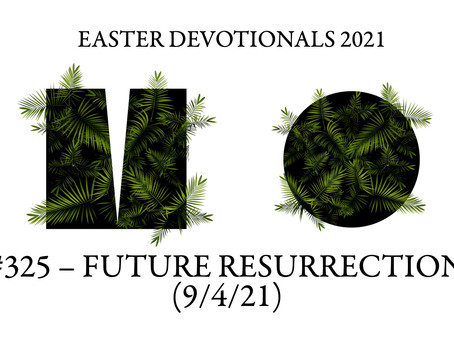 #325 – FUTURE RESURRECTION (9/4/21)