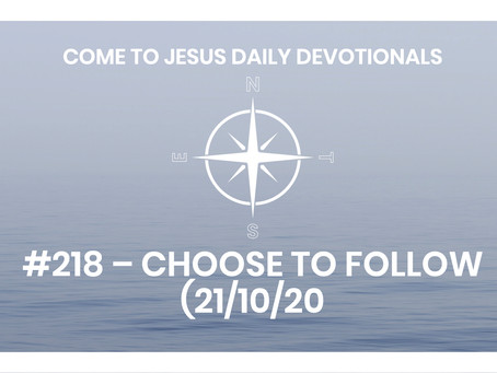 #218 – CHOOSE TO FOLLOW (21/10/2