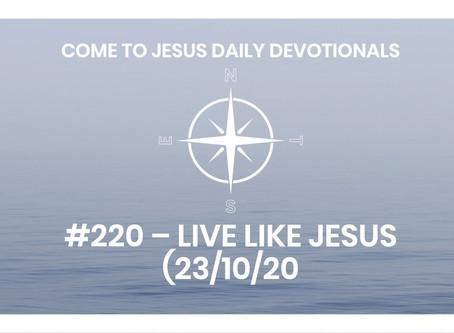 #220 – LIVE LIKE JESUS (23/10/20