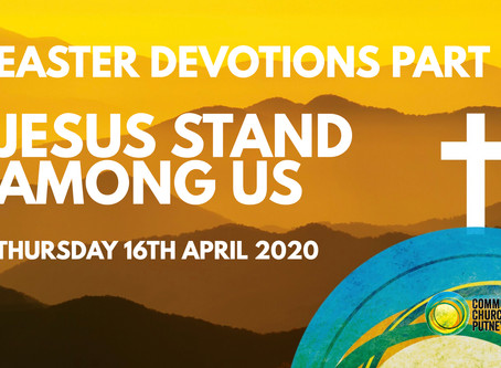 PART 9 – JESUS STAND AMONG US (16/4/20)
