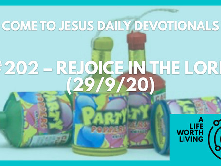 #202 – REJOICE IN THE LORD (29/9/20)