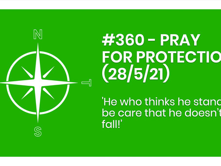 #360 - PRAY FOR PROTECTION (28/5/21)