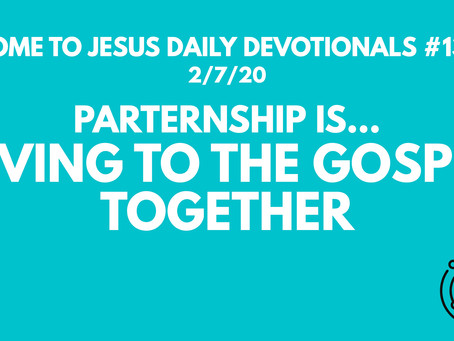 #139 – PARTNERSHIP IS GIVING TO THE GOSPEL TOGETHER (2/7/20)