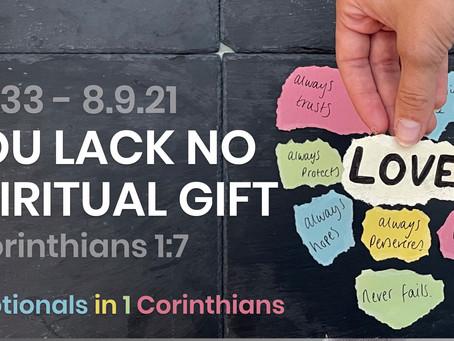 #433 (8/9/21) - YOU LACK NO SPIRITUAL GIFT  (1 COR. 1:7)