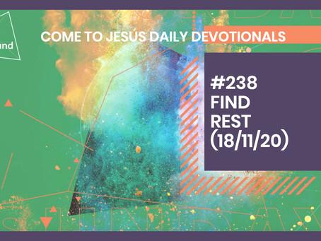 #238 – FIND REST (18/11/20)