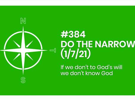#384 - DO THE NARROW (1/7/21)