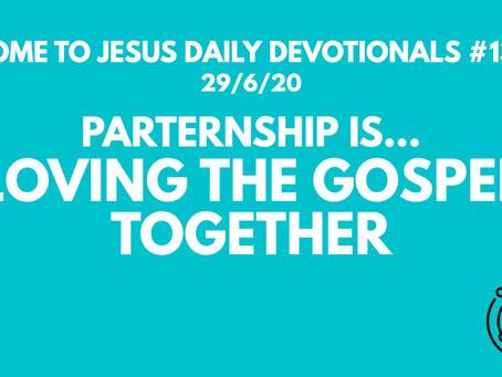 #136 – PARTNERSHIP IS LOVING THE GOSPEL TOGETHER (29/6/20)
