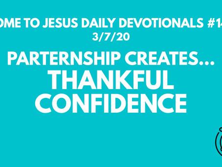 #140 – PARTNERSHIP CREATES THANKFUL CONFIDENCE (3/7/20)