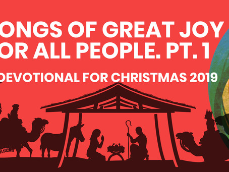SONGS OF GREAT JOY FOR ALL PEOPLE (PART 1)