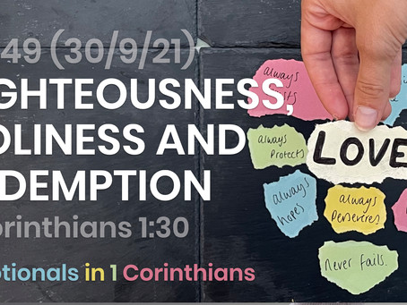 #449 (30/9/21) - RIGHTEOUSNESS, HOLINESS AND REDEMPTION