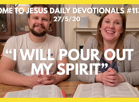 #113 – I WILL POUR OUT MY SPIRIT (27/5/20)