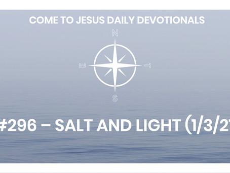 #296 – SALT AND LIGHT  (1/3/21)