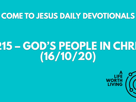 #215 – GOD'S PEOPLE IN CHRIST (16/10/20)