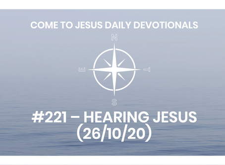 #221 – HEARING JESUS (26/10/20)