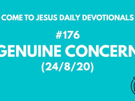 #176 – GENUINE CONCERN (24/8/20)