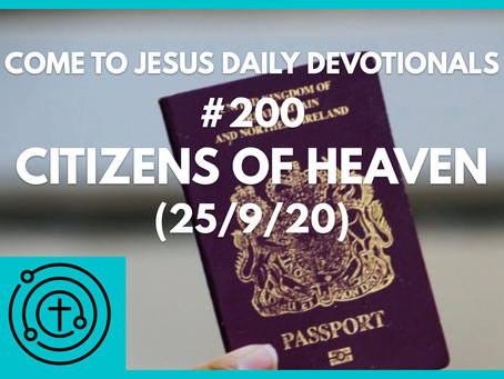 #200 – CITIZENS OF HEAVEN (25/9/20)