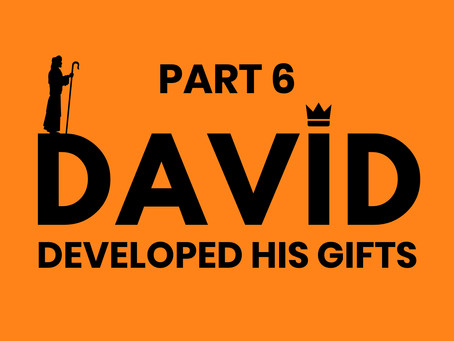 DAVID DEVELOPED HIS GIFTS (30/12/19)