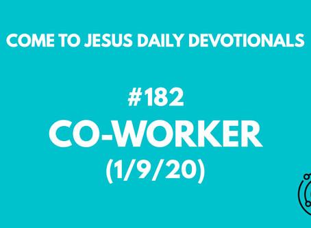 #182 – CO-WORKER (1/9/20)