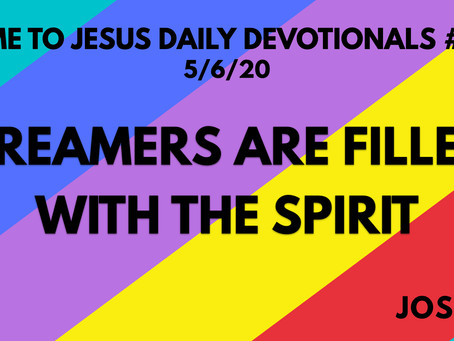 #120 – DREAMERS ARE FILLED WITH THE SPIRIT (5/6/20)