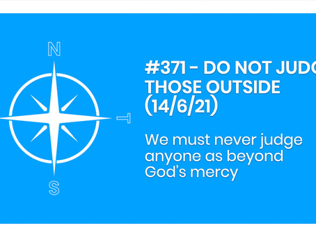 #371 - DO NOT JUDGE THOSE OUTSIDE (14/6/21)