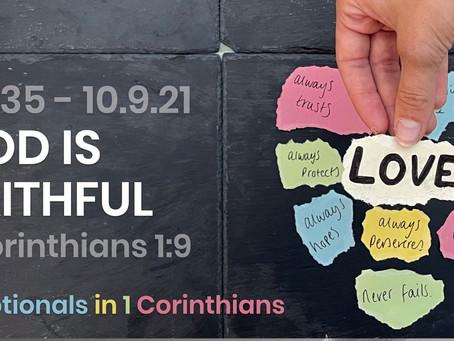 #435 (10/9/21) - GOD IS FAITHFUL  (1 COR. 1:9)