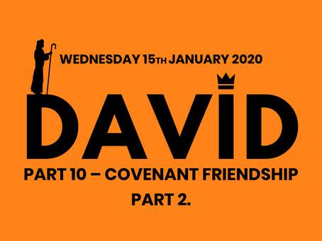 PART 10. COVENANT FRIENDSHIP. PART 2. (15/1/20)