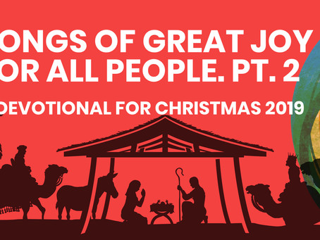 SONGS OF GREAT JOY FOR ALL PEOPLE (PART 2)