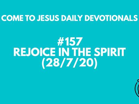 #157 – REJOICE IN THE SPIRIT (28/7/20)