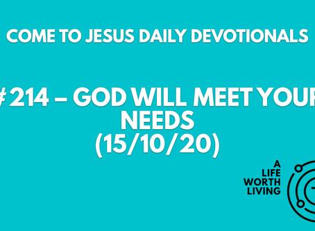 #214 – GOD WILL MEET YOUR NEEDS (15/10/20)