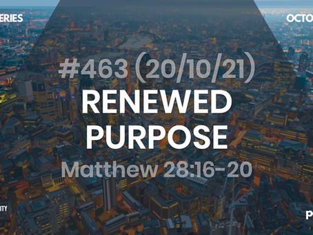 #463 (20/10/21) MEETING JESUS RENEWS OUR PURPOSE