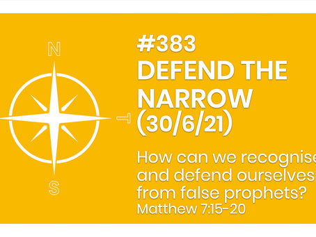 #383 - DEFEND THE NARROW (30/6/21)