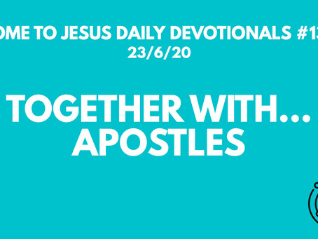 #132 – TOGETHER WITH… APOSTLES (23/6/20)