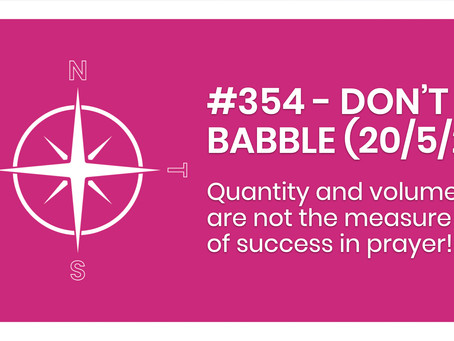 #354 - DON'T BABBLE (20/5/21)