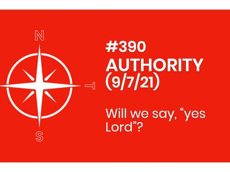 #390 - AUTHORITY (9/7/21)