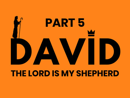DEVOTIONAL 5 – THE LORD IS MY SHEPHERD (8/12/19)