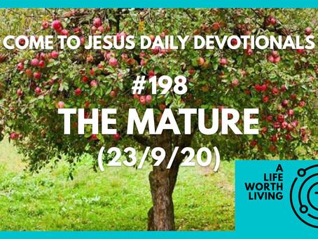 #198 – THE MATURE (23/9/20)