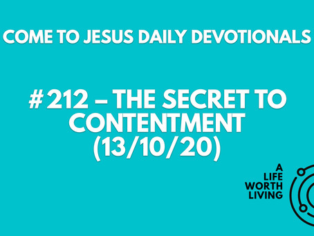 #212 – THE SECRET TO CONTENTMENT (13/10/20)